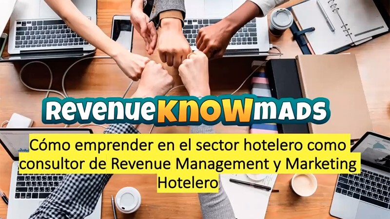 Cómo Convertirte en Consultor Independiente de Revenue Management y Marketing Hotelero
