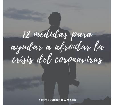 RevenueKnowmads: 12 medidas para ayudar a afrontar la crisis del coronavirus