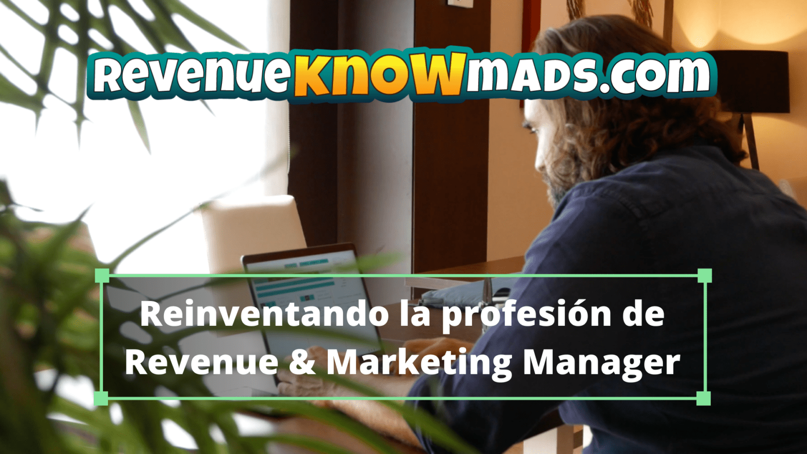 RevenueKnowmads - Reinventando la profesión de Revenue & Marketing Manager