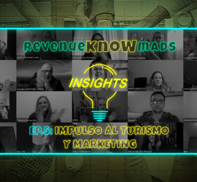 RKM INSIGHTS Ep.5: Impulso al turismo y marketing