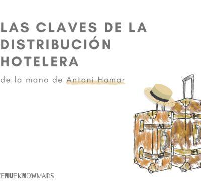 Las claves de la distribución hotelera de la mano de Antoni Homar