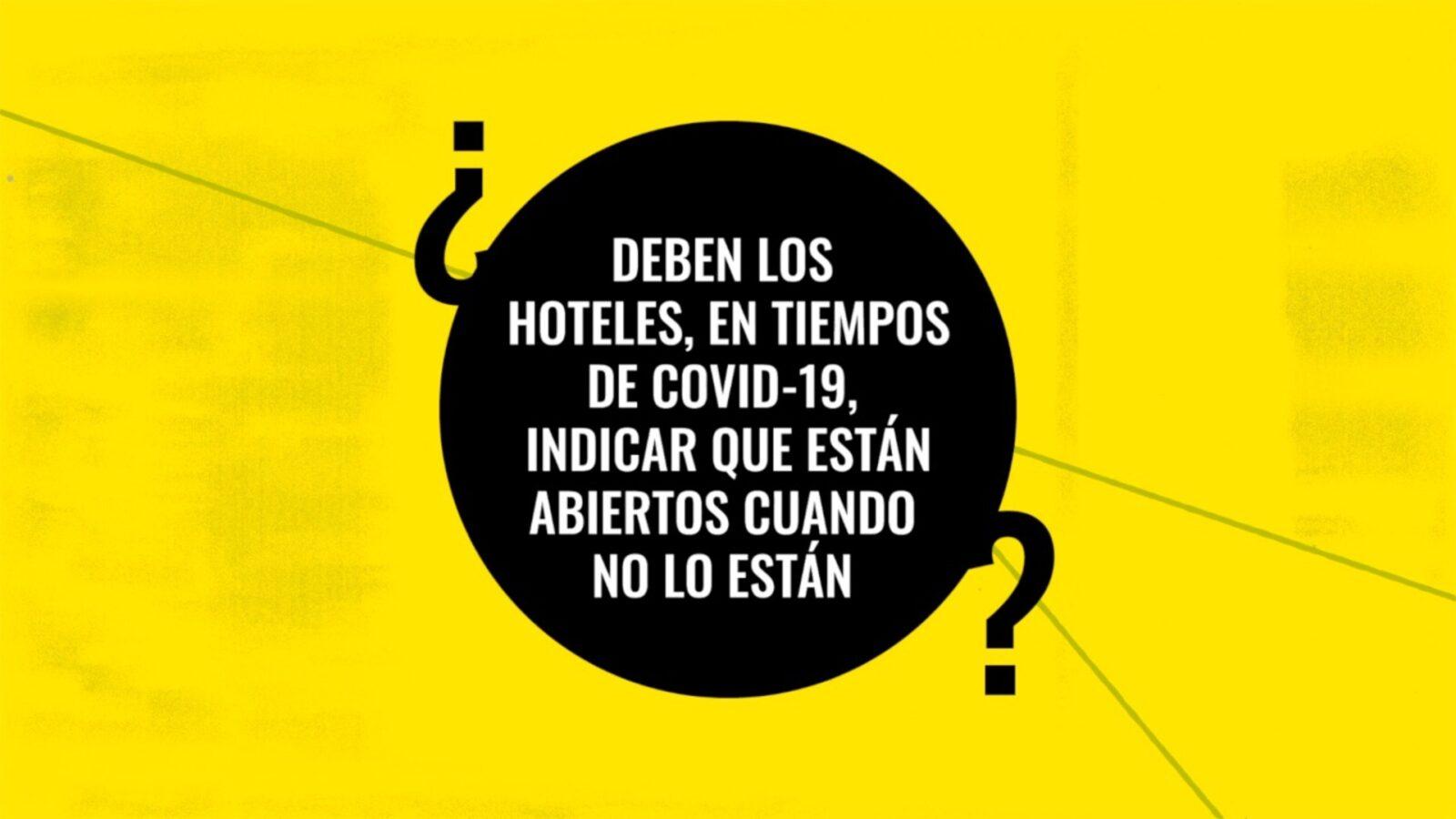 ¿Deben los hoteles, en tiempos de COVID-19 indicar que están abiertos cuando no lo están?