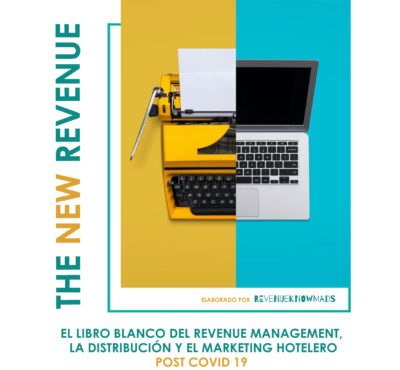 The New Revenue: El libro blanco del Revenue Management, la Distribución y el Marketing Hotelero post Covid-19 (ebook gratuito)