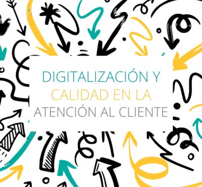 Digitalización y calidad en la atención al cliente, ¿es compatible?
