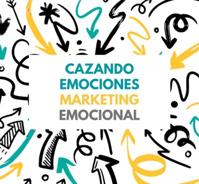 Cazando Emociones. Marketing emocional