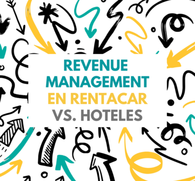 Revenue Management en Rentacar vs. Hoteles