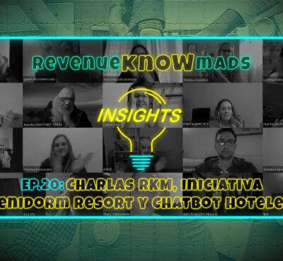 RKM INSIGHTS Ep. 20: Charlas RKM, iniciativa Benidorm Resort y Chatbot hotelero
