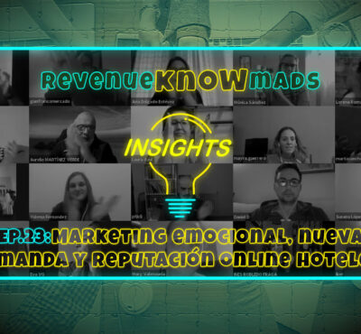RKM INSIGHTS Ep. 23: Marketing emocional, nueva demanda y reputación online hotelera