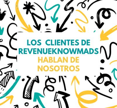Los clientes de RevenueKnowmads hablan de nosotros ¡y nos encanta lo que dicen!