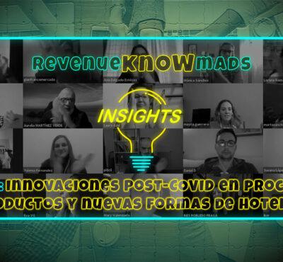 RKM INSIGHTS Ep. 36: Innovaciones Post-COVID en procesos, productos y nuevas formas de hotelería.
